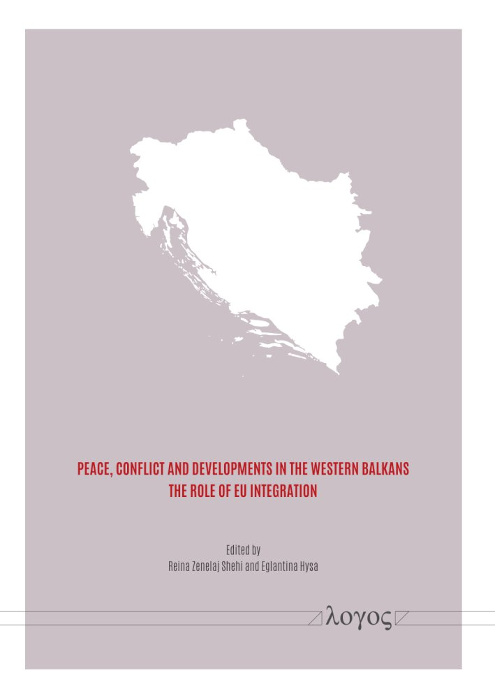 Reina Zenelaj Shehi, Eglantina Hysa (Hrsg.): Peace, Conflict and Developments in the Western Balkans. The Role of EU Integration