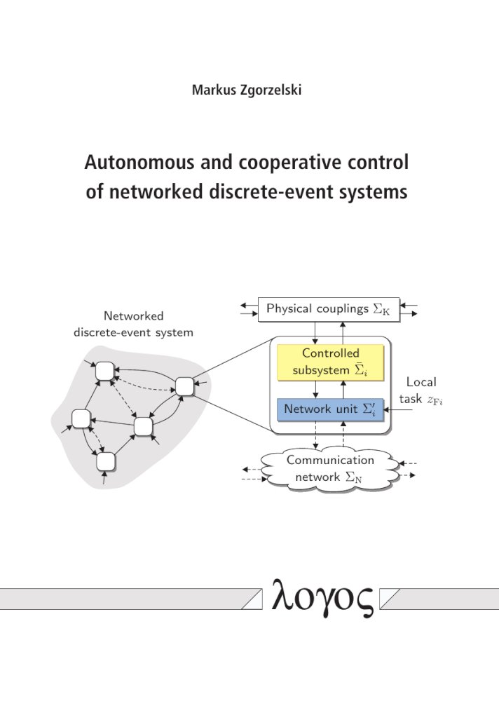 Markus Zgorzelski: Autonomous and cooperative control of networked discrete-event systems