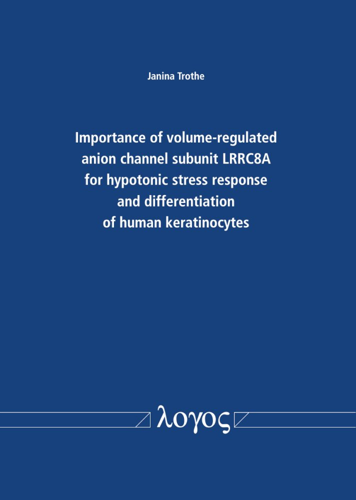 Janina Trothe: Importance of volume-regulated anion channel subunit LRRC8A for hypotonic stress response and differentiation of human keratinocytes