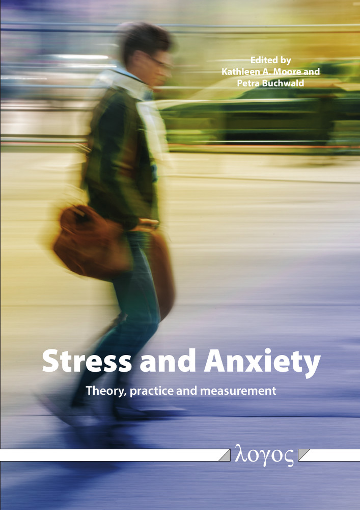 Kathleen A. Moore, Petra Buchwald (Hrsg.): Stress and Anxiety. Theory, practice and measurement