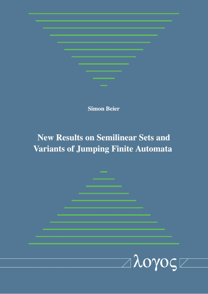 Simon Beier: New Results on Semilinear Sets and Variants of Jumping Finite Automata