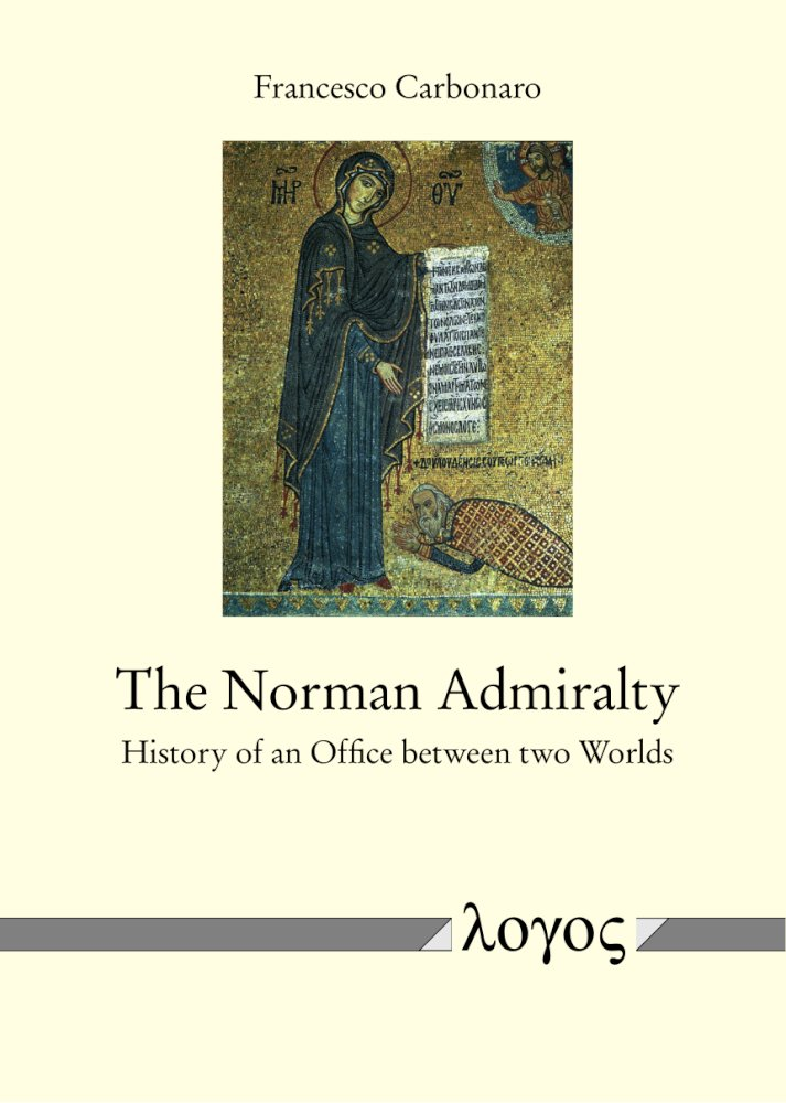 Francesco Carbonaro: The Norman Admiralty. History of an Office between two Worlds